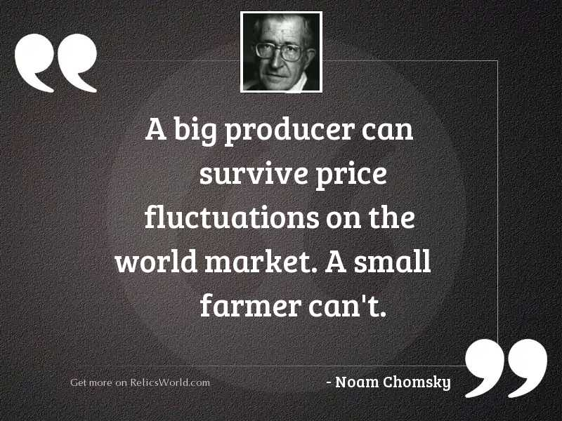 A big producer can survive