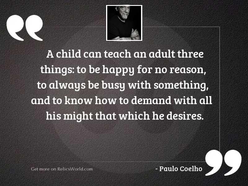 A child can teach an