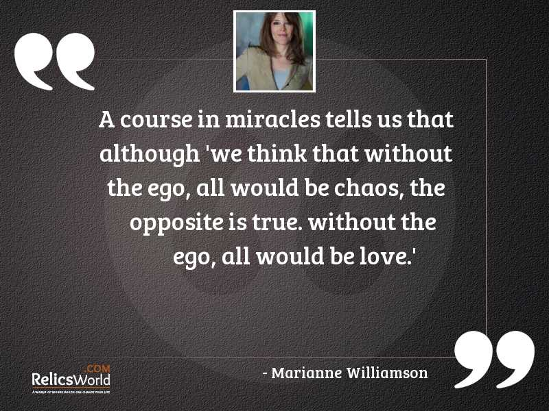 A Course in Miracles tells