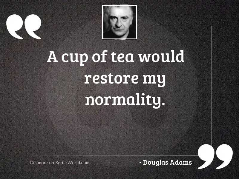 A cup of tea would