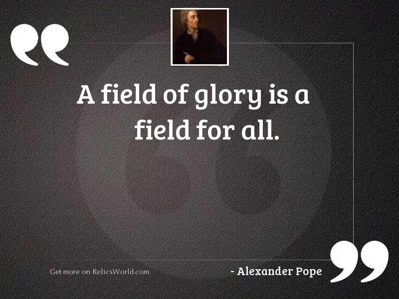 A field of glory is