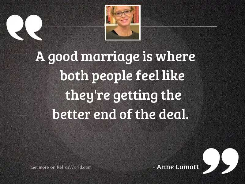 A good marriage is where