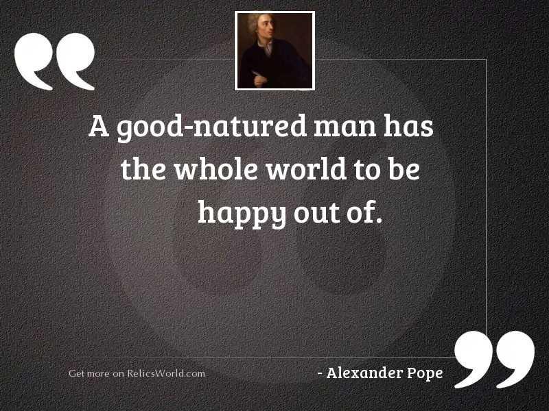 A good natured man has