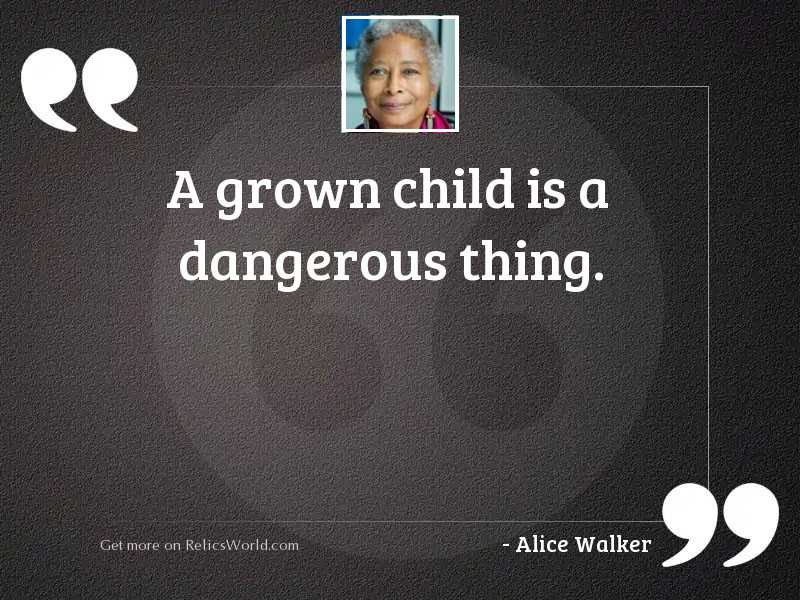 A grown child is a