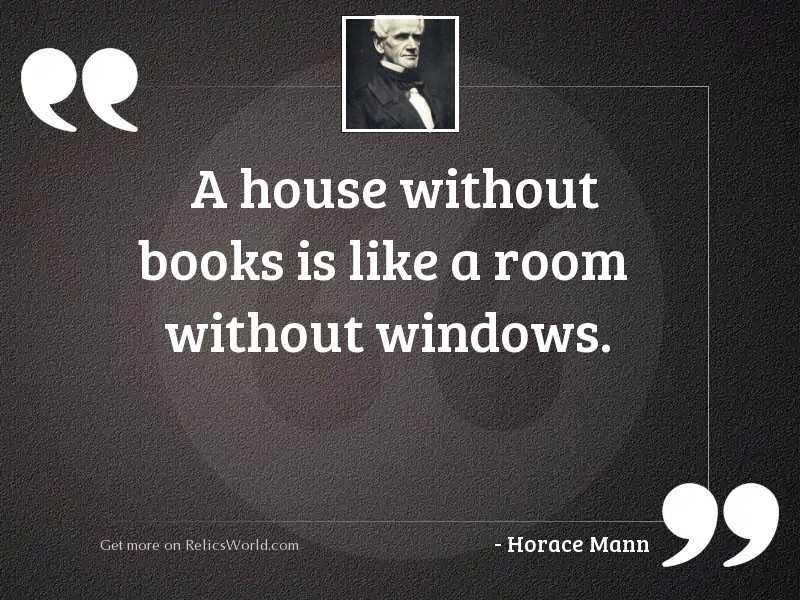 A house without books is