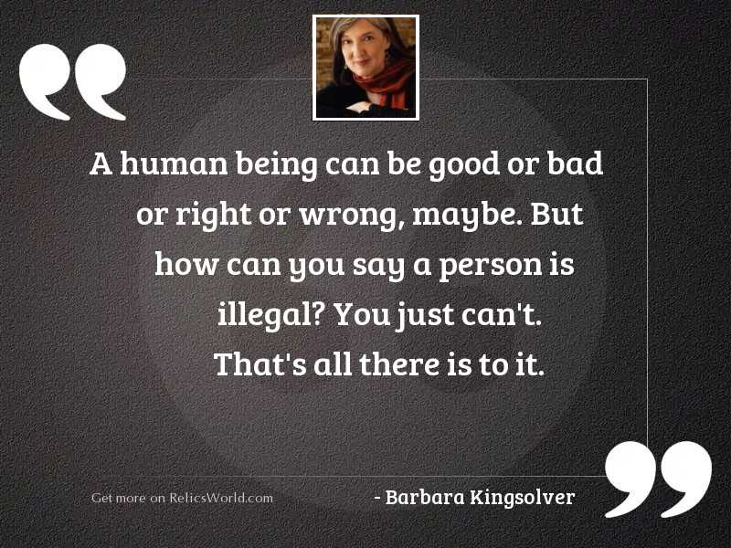 A human being can be
