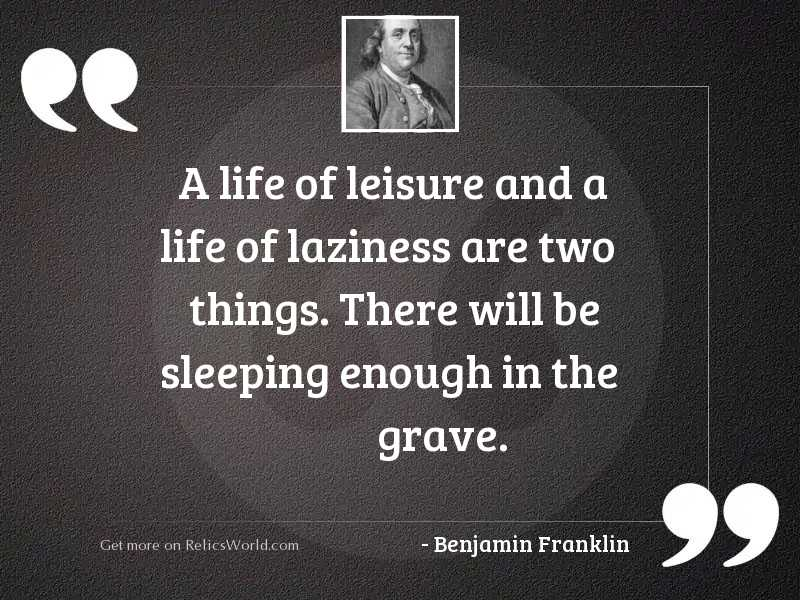 A life of leisure and