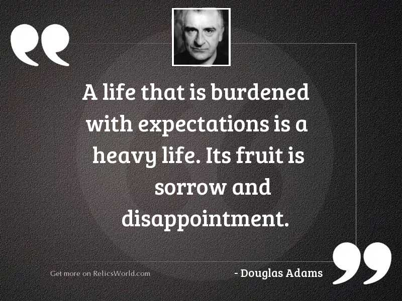 A life that is burdened