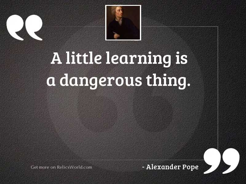 A little learning is a