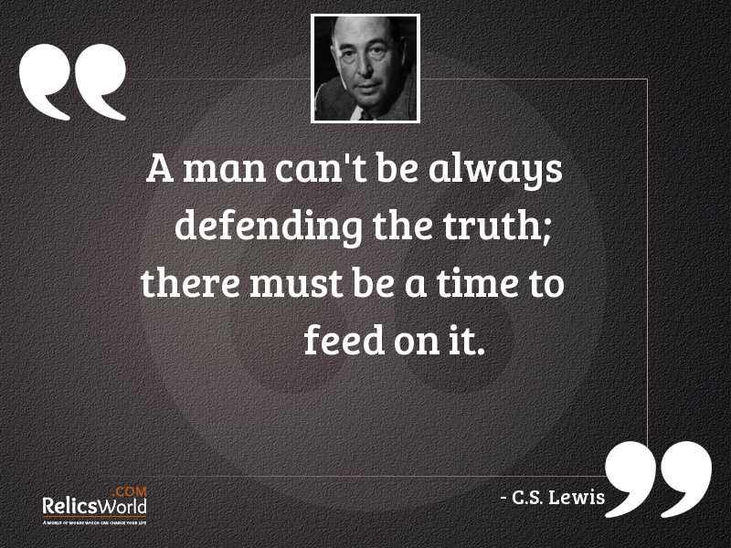 A man cant be always