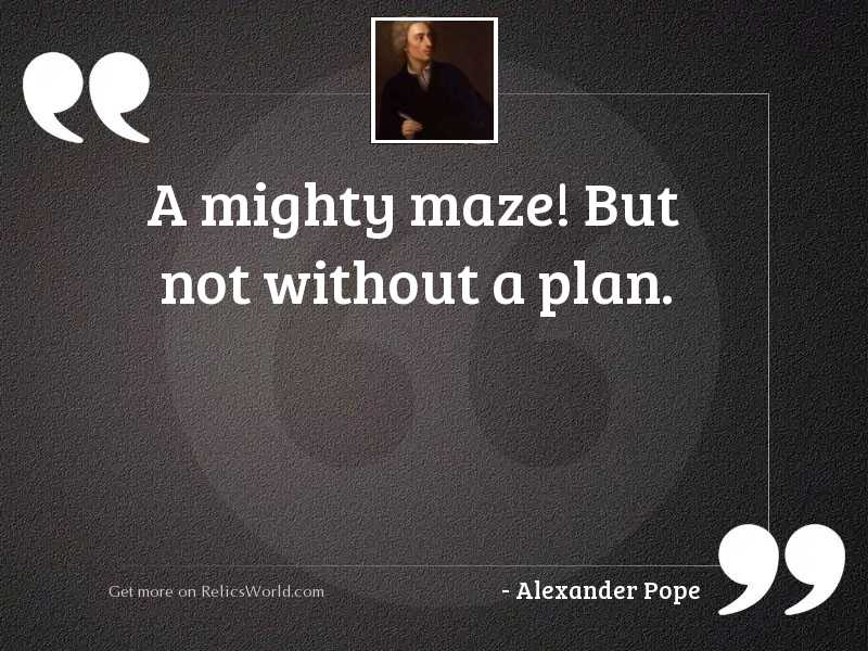A mighty maze! But not