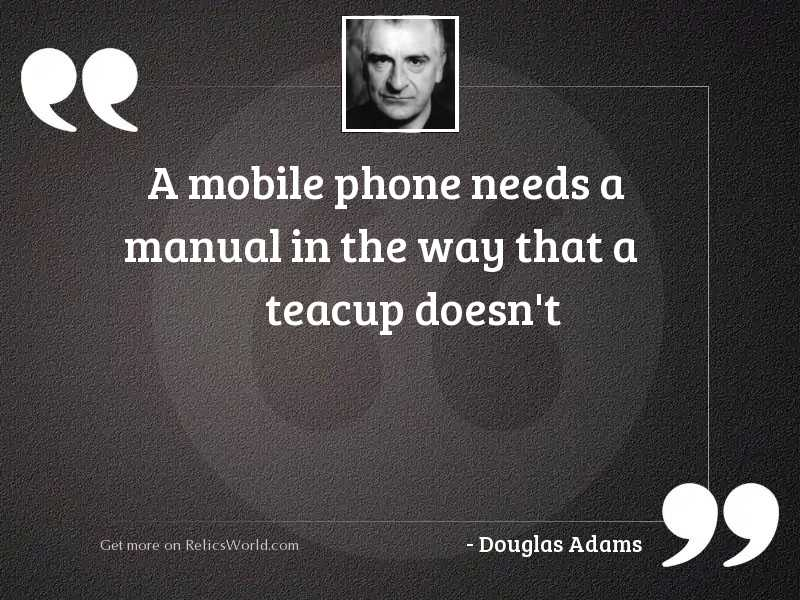 A mobile phone needs a