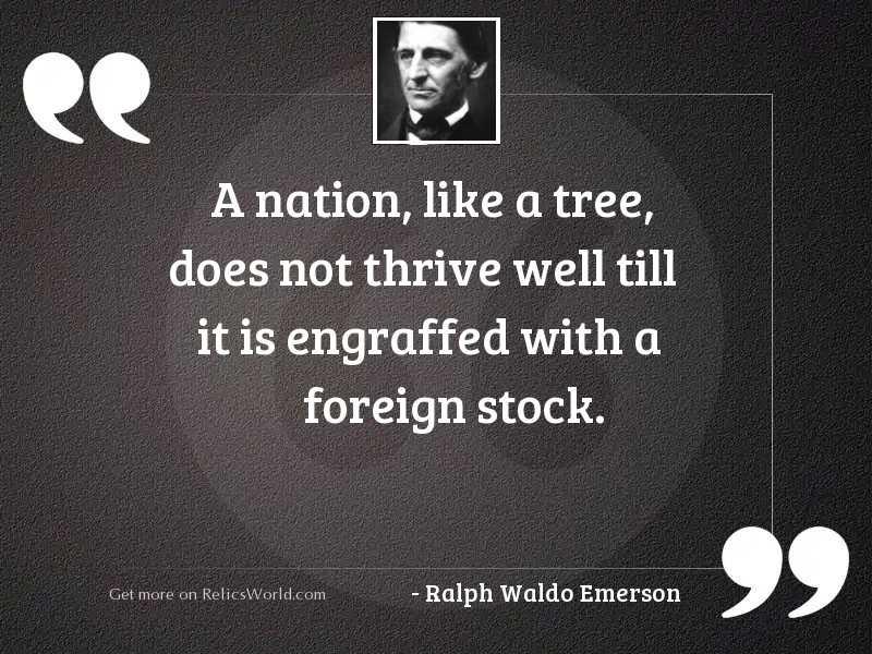 A nation, like a tree,