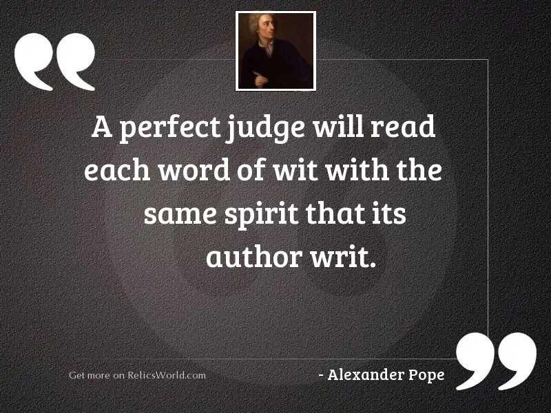 A perfect judge will read