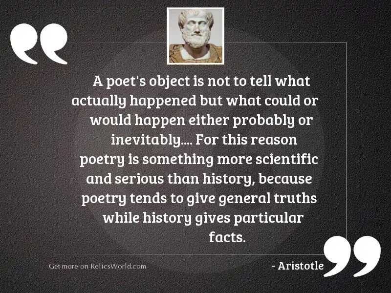 A poet's object is
