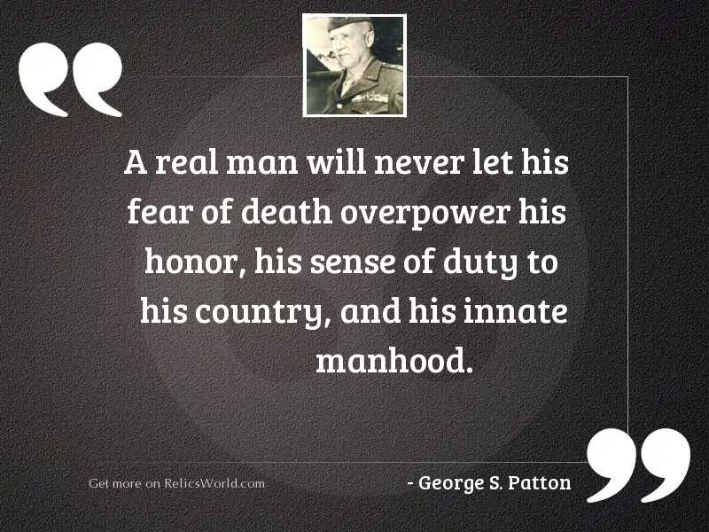 A real man will never