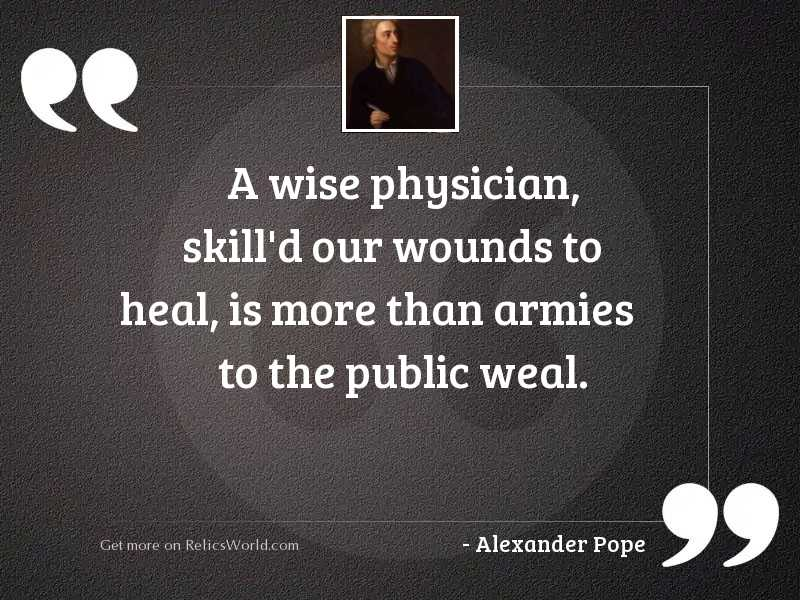 A wise physician, skill'd