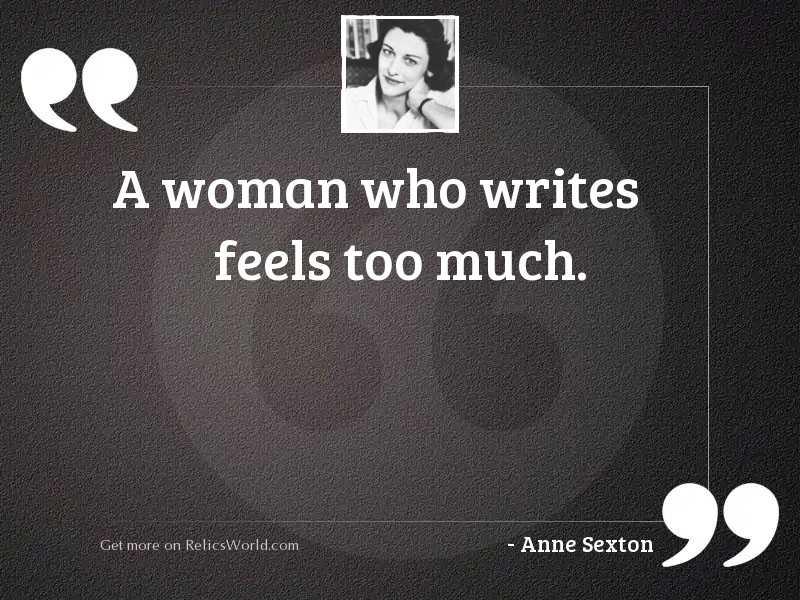A woman who writes feels