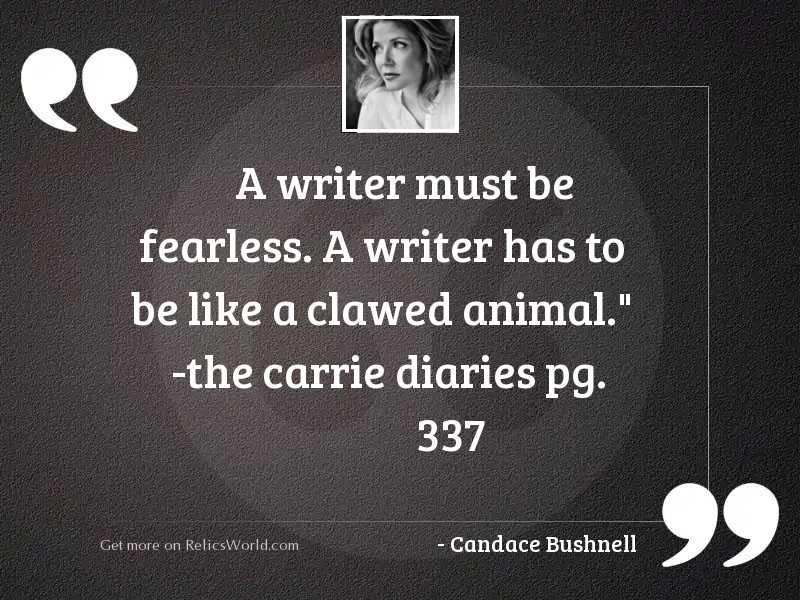 A writer must be fearless