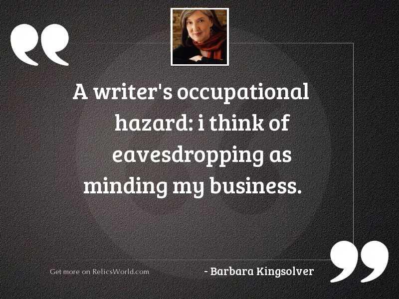 A writer's occupational hazard: