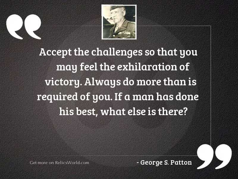 Accept the challenges so that