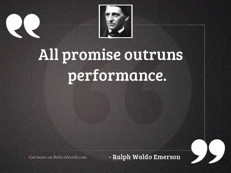 All promise outruns performance.