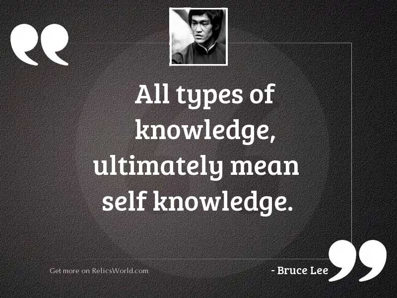 All types of knowledge ultimately