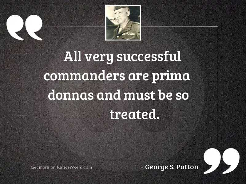 All very successful commanders are