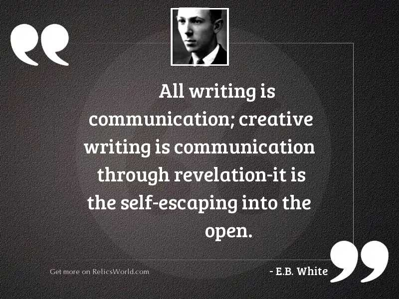 All writing is communication; creative