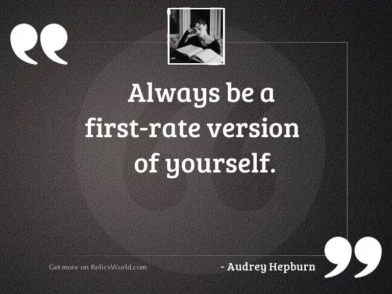Always be a first-rate... | Inspirational Quote by Audrey Hepburn