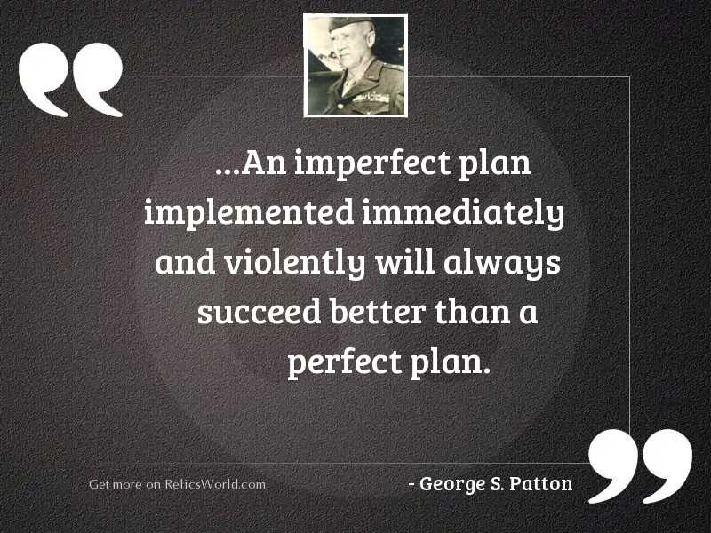 An-imperfect-plan-implemented-immediately