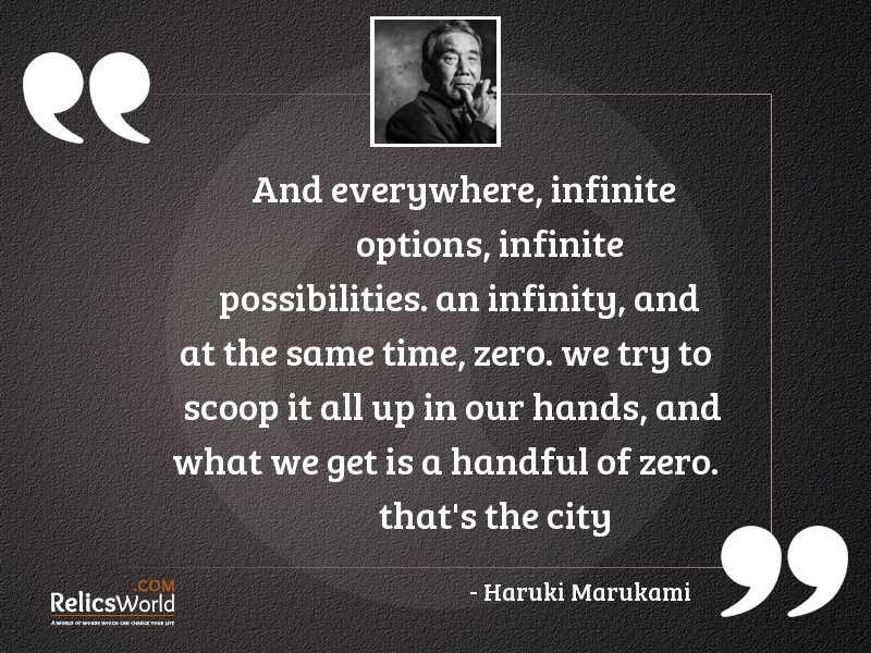 And everywhere infinite options infinite