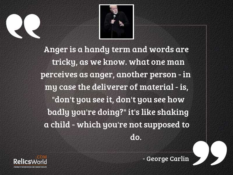 Anger is a handy term