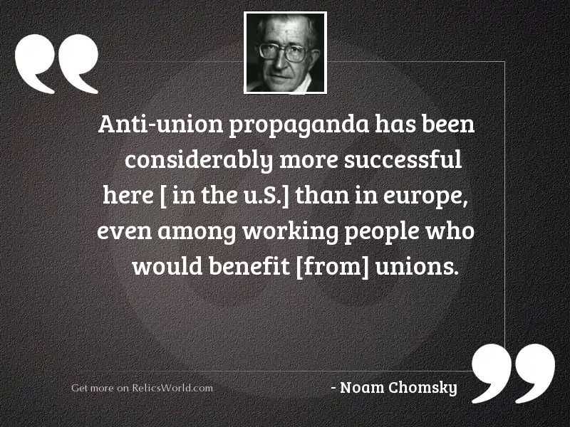 Anti union propaganda has been