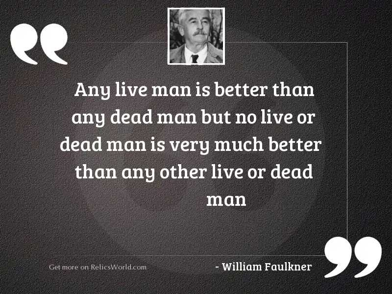 any live man is better