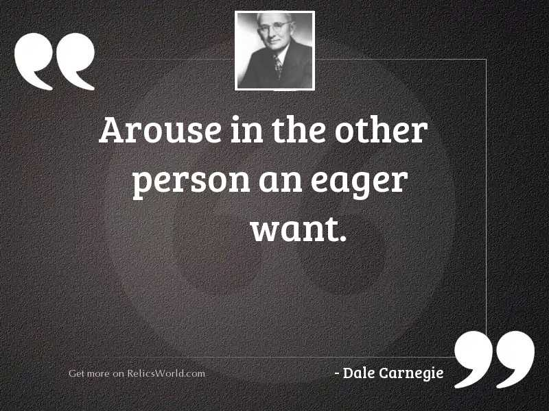Arouse in the other person