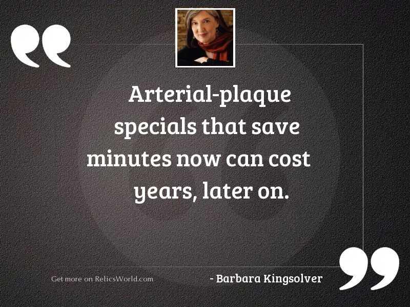 Arterial plaque specials that save