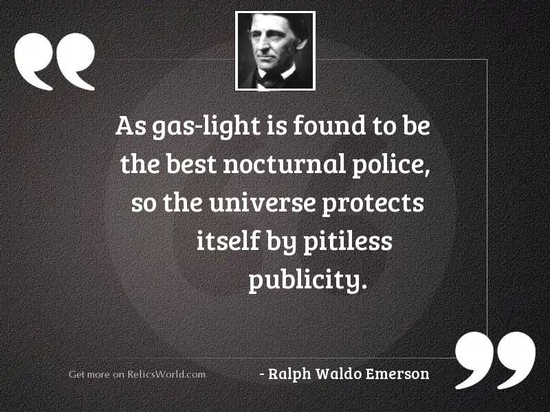 As gas light is found... | Inspirational Quote by Ralph ...