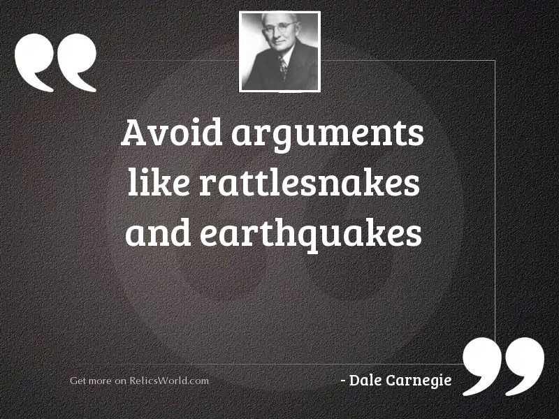 Avoid Arguments Like Rattlesnakes And