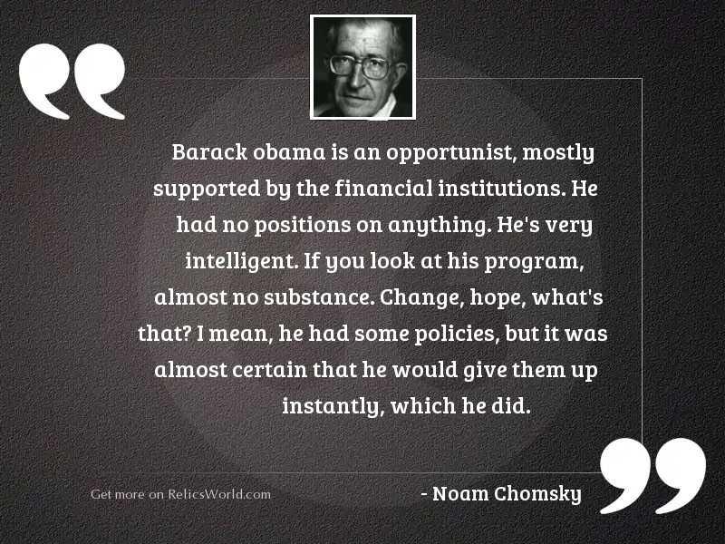 Barack Obama is an opportunist,