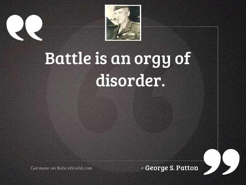 Battle is an orgy of