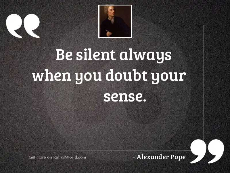 Be silent always when you
