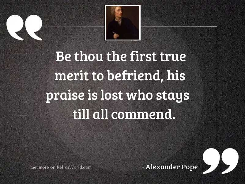 Be thou the first true