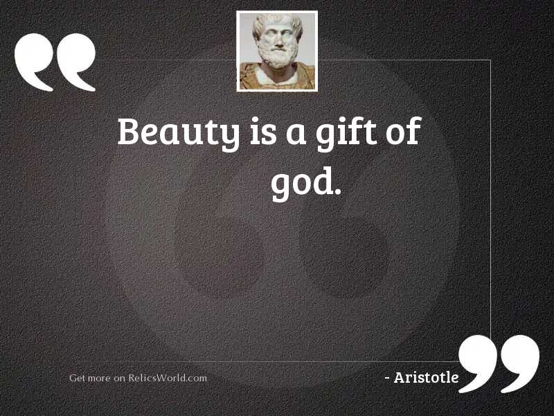 Beauty is a gift of
