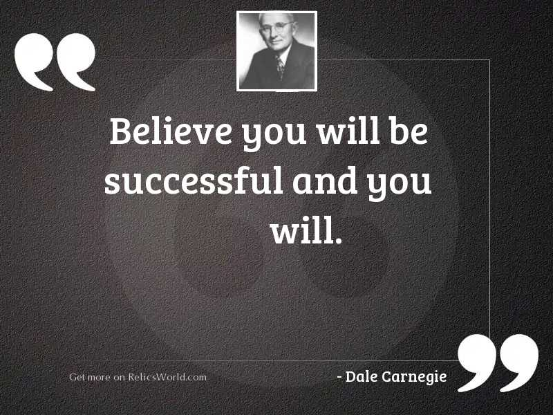 Believe you will be successful
