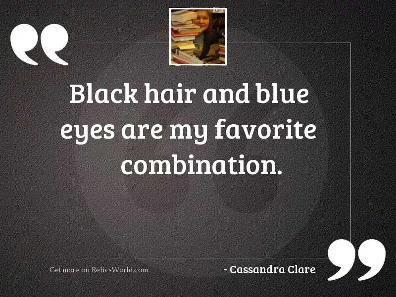 Black hair and blue eyes