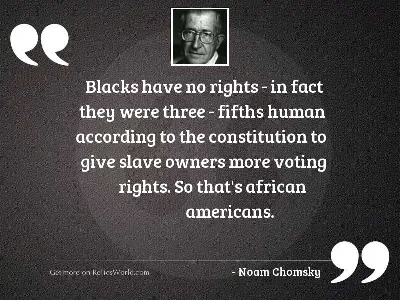 Blacks have no rights   in