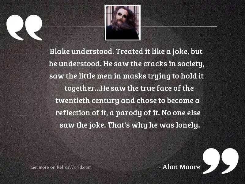 Blake understood. Treated it like