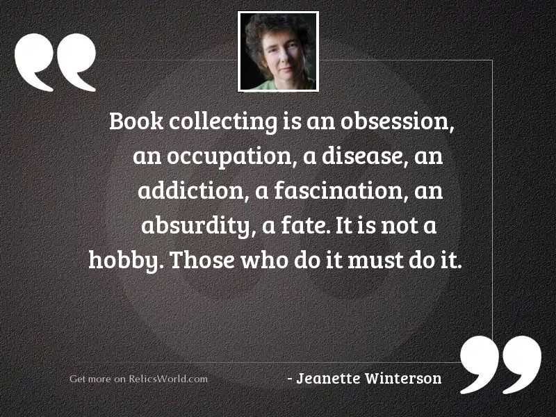 Book collecting is an obsession,