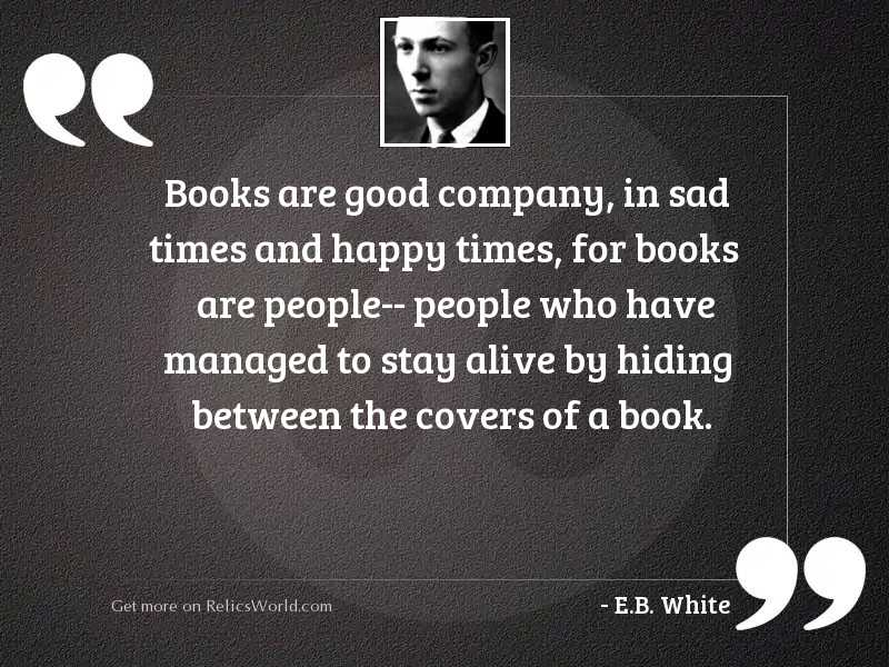 Books are good company, in